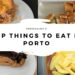 Porto For Foodies: 10 Regional Dishes to Look out for