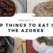20+ Typical Azores Foods To Look Out For
